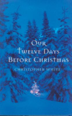Our Twelve Days Before Christmas 9781550226140