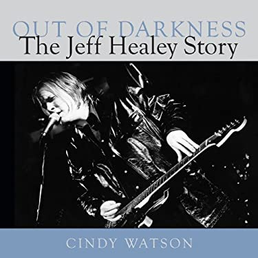 Out of Darkness: The Jeff Healey Story 9781554887064