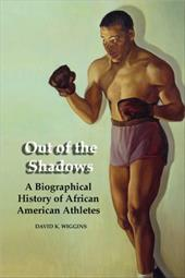 Out of the Shadows: A Biographical History of African American Athletes 6890452