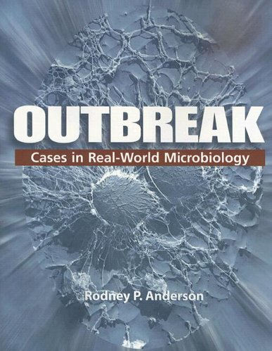 Outbreak: Cases in Real-World Microbiology 9781555813666