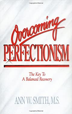 Overcoming Perfectionism: The Key to Balanced Recovery 9781558741119