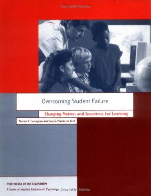Overcoming Student Failure: Changing Motives and Incentives for Learning 9781557983435