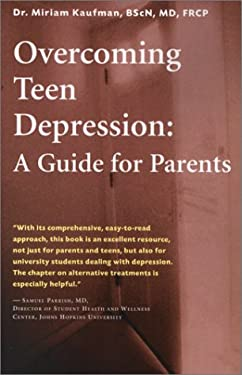 Overcoming Teen Depression: A Guide for Parents 9781552095201