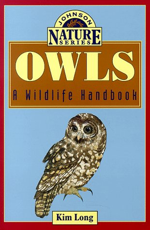 Owls: A Wildlife Handbook 9781555662004
