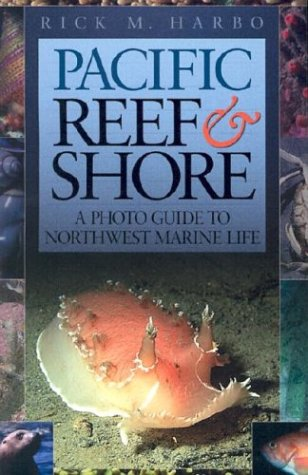 Pacific Reef & Shore: A Photo Guide to Northwest Marine Life 9781550173048