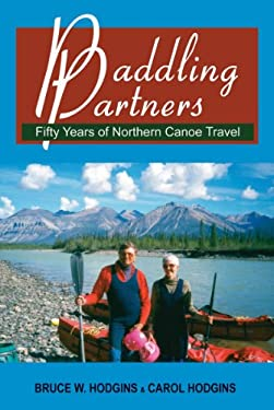 Paddling Partners: Fifty Years of Northern Canoe Travel 9781550027617