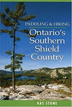 Paddling and Hiking in Ontario's Southern Shield Country 9781550464375