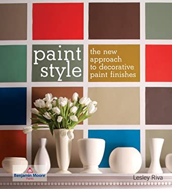 Paint Style: The New Approach to Decorative Paint Finishes 9781554073764