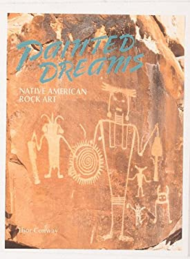 Painted Dreams: Native American Rock Art 9781559712132