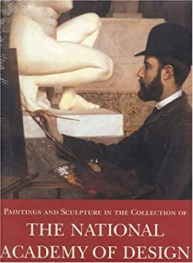 Paintings and Sculpture in the Collection of National Academy of Design, 1826-1925 - Dearinger, David B.
