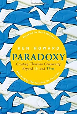 Paradoxy: Creating Christian Community Beyond Us and Them 9781557257758
