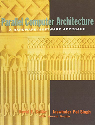 Parallel Computer Architecture: A Hardware/Software Approach 9781558603431