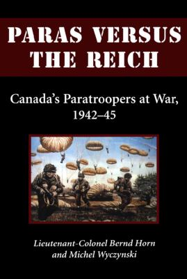 Paras Versus the Reich: Canada's Paratroopers at War, 1942-1945 9781550024708