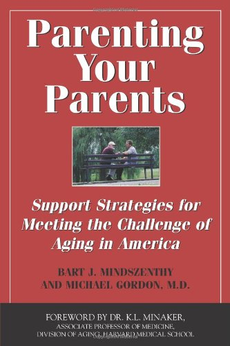 Parenting Your Parents: Support Strategies for Meeting the Challenge of Aging in America 9781550026641