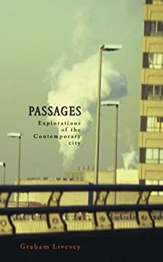 Passages: Explorations of the Contemporary City 9781552381410