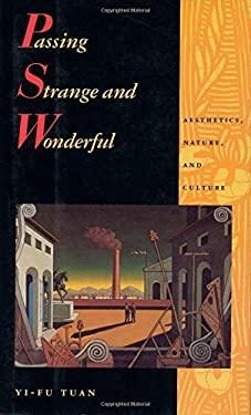 Passing Strange and Wonderful: Aesthetics Nature and Culture 9781559632096