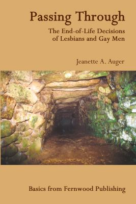 Passing Through: The End-Of-Life Decisions of Lesbians and Gay Men 9781552661178