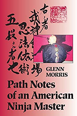 Path Notes of an American Ninja Master 9781556431579