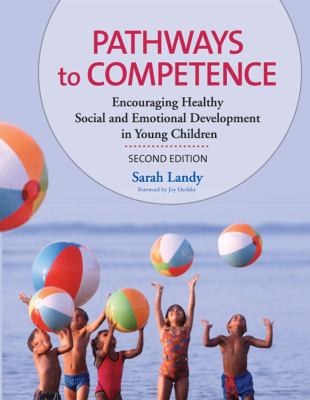 Pathways to Competence: Encouraging Healthy Social and Emotional Development in Young Children 9781557668912