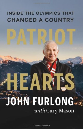 Patriot Hearts: Inside the Olympics That Changed a Country 9781553657941