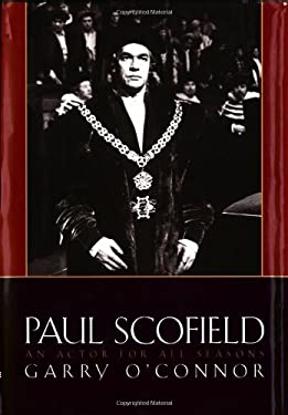 Paul Scofield: An Actor for All Seasons 9781557834997