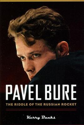 Pavel Bure: The Riddle of the Russian Rocket 9781550547146