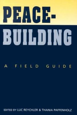 Peacebuilding: A Field Guide 9781555879372