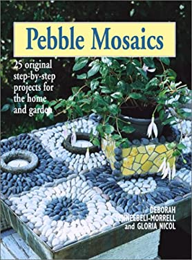 Pebble Mosaics: 25 Original Step-By-Step Projects for the Home and Garden 9781552975732