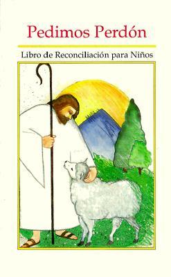 Pedimos Perdon: Libro de Reconciliacion Para Ninos 9781559440073