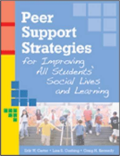 Peer Support Strategies for Improving All Students' Social Lives and Learning 9781557668431