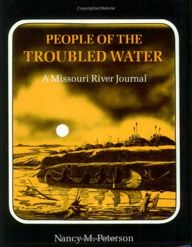 People of the Troubled Water: A Missouri River Journal 9781558380837