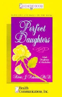 Perfect Daughters: Adult Daughters of Alcoholics 9781558740815