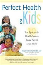 Perfect Health for Kids: Ten Ayurvedic Health Secrets Every Parent Must Know 6879807