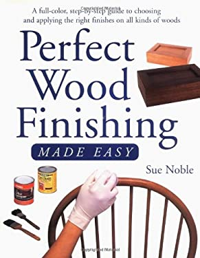 Perfect Wood Finishing Made Easy 9781558704602