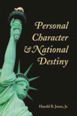 Personal Character and National Destiny 9781557788047