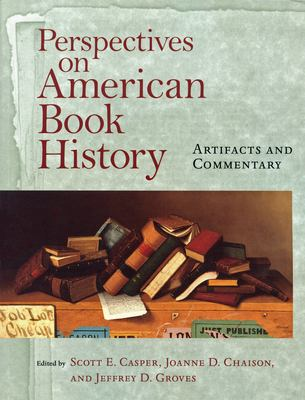 Perspectives on American Book History: Artifacts and Commentary [With CD-ROM Image Archive] 9781558493179