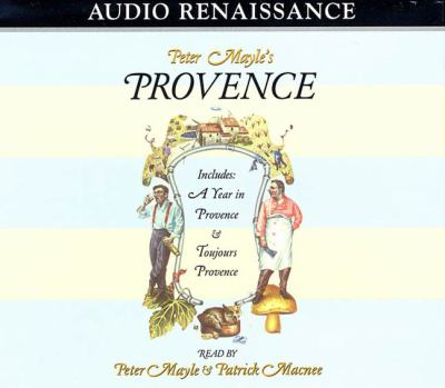 Peter Mayle's Provence: Included a Year in Provence and Toujours Provence 9781559276443
