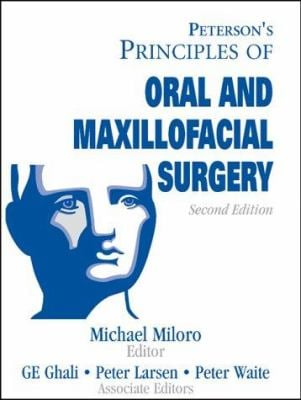 Peterson's Principles of Oral and Maxillofacial Surgery, 2 Vol. Set [With CDROM]
