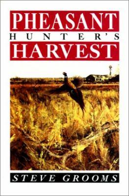Pheasant Hunter's Harvest 9781558210899