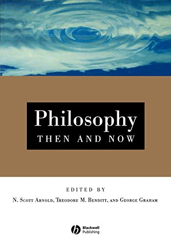 Philosophy Then and Now: An Introductory Text with Readings 9781557867421