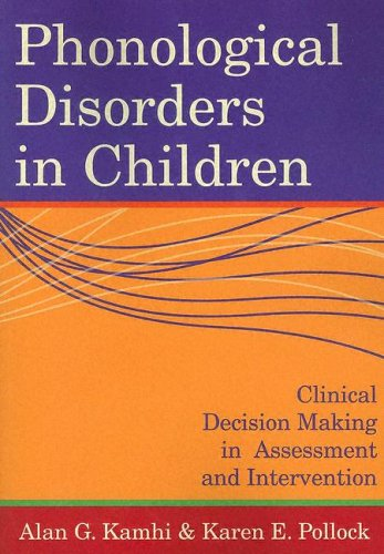 Phonological Disorders in Children: Clinical Decision Making in Assessment and Intervention 9781557667847