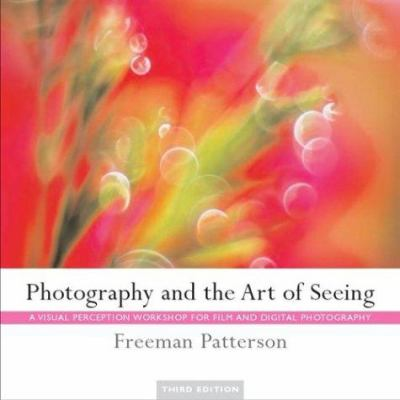 Photography and the Art of Seeing: A Visual Perception Workshop for Film and Digital Photography 9781552636145