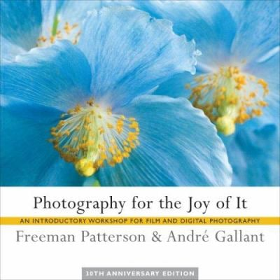 Photography for the Joy of It: An Introductory Workshop for Film and Digital Photography 9781552637937
