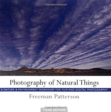 Photography of Natural Things: A Nature and Environment Workshop for Film and Digital Photography 9781552635988
