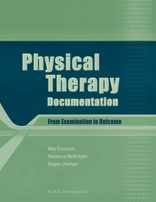 Physical Therapy Documentation: From Examination to Outcome 9781556427824