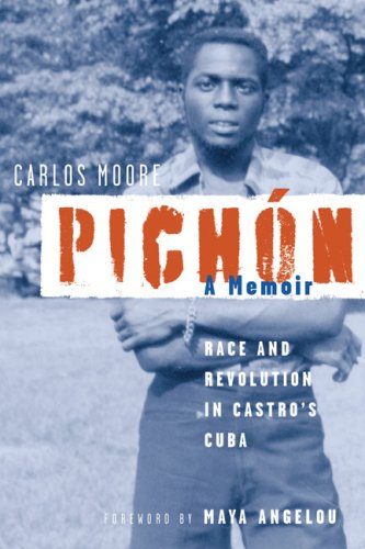 Pichon: Race and Revolution in Castro's Cuba: A Memoir