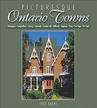 Picturesque Ontario Towns: Ten Daytrips in Eastern Ontario 9781550287844
