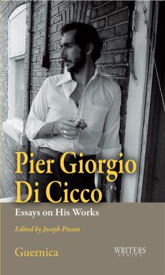 Pier Giorgio Di Cicco: Essays on His Works 9781550713138