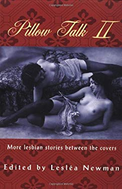 Pillow Talk II: More Lesbian Stories Between the Covers 9781555835194