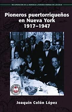 Pioneros Puertorriquenos en Nueva York: 1917-1947 9781558853355